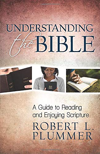 9780825443169: Understanding the Bible: A Guide to Reading and Enjoying Scripture