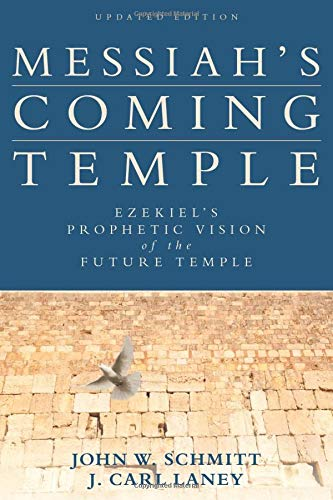 9780825443268: Messiah's Coming Temple: Ezekiel's Prophetic Vision of the Future Temple
