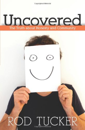 9780825443343: Uncovered: The Truth about Honesty and Community