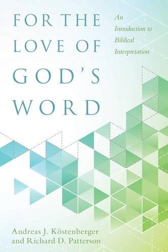 9780825443367: For the Love of God's Word: An Introduction to Biblical Interpretation