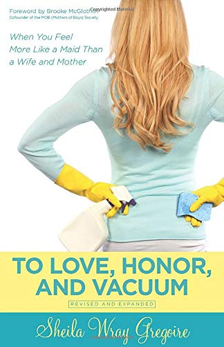 To Love, Honor, and Vacuum: Shelia Wray Gregoire