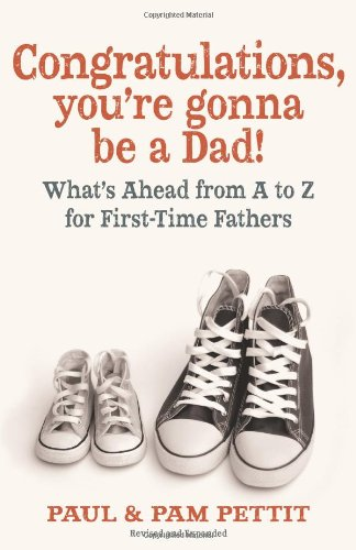 9780825443510: Congratulations, You're Gonna Be a Dad!: What's Ahead from A to Z for First-Time Fathers