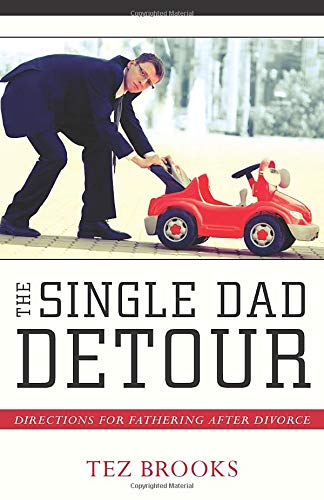 9780825443602: The Single Dad Detour: Directions for Fathering After Divorce
