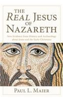 9780825443800: The Real Jesus of Nazareth: New Evidence from History and Archaeology abut Jesus and the Early Christians
