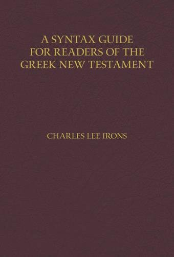 9780825443824: A Syntax Guide for Readers of the Greek New Testament