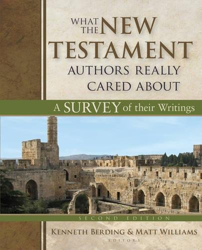 What The New Testament Authors Really Cared: Berding, Kenneth (edt)/