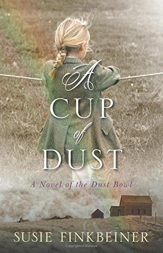 A Cup of Dust: A Novel of the Dust Bowl (Pearl Spence Novels)