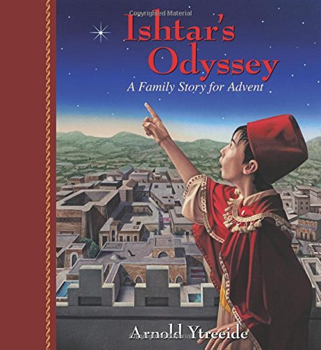 9780825443930: Ishtar's Odyssey: A Family Story for Advent