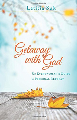 Getaway with God: The Everywoman's Guide to: Suk, Letitia