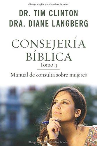 9780825456039: Consejería bíblica 4: Manual de consulta sobre mujeres (Spanish Edition) (Consejeria Biblica)