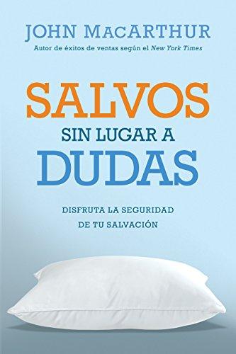 9780825456077: Salvos sin lugar a dudas: Disfruta la seguridad de tu salvación (Spanish Edition)