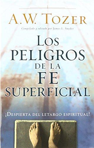 9780825456145: Los peligros de la fe superficial: Despierta Del Letargo Espiritual