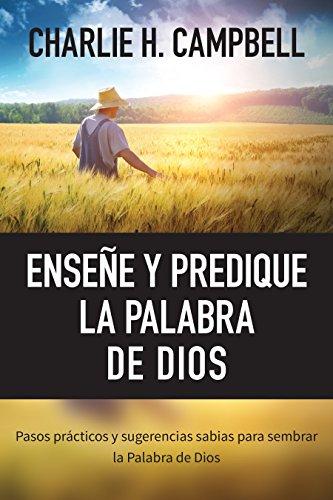 9780825456183: Ensene y Predique La Palabra de Dios: Pasos Practicos y Sugerencias Sabias Para Sembrar La Palabra de Dios