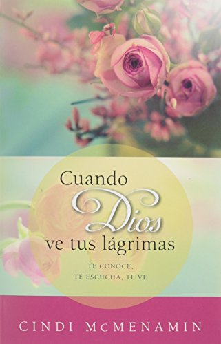 9780825456350: Cuando Dios Ve Tus Lagrimas