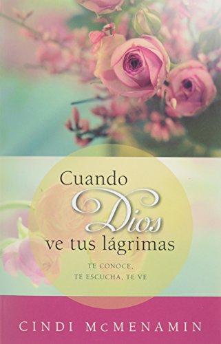 9780825456350: Cuando Dios ve tus lágrimas: Te conoce, te escucha, te mira (Spanish Edition)