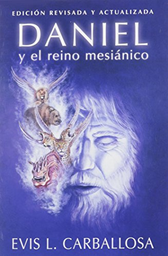 9780825456626: Daniel y el reino mesiánico (Spanish Edition)