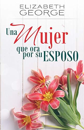9780825456831: Una mujer que ora por su esposo (Spanish Edition)