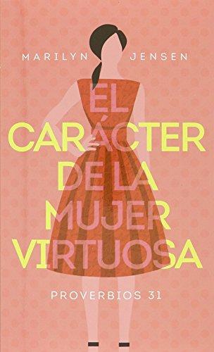 9780825456992: El Caracter de La Mujer Virtuosa