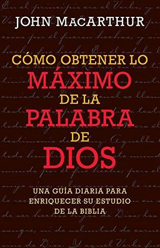 9780825457098: Como Obtener Lo Maximo de La Palabra de Dios
