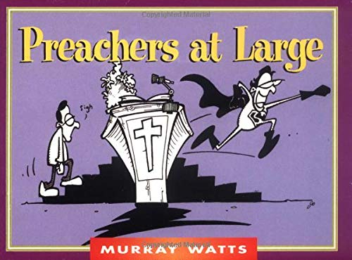 Preachers at Large (Monarch Humor Books): Watts, Murray