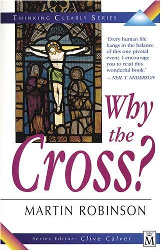 9780825460074: Why the Cross?