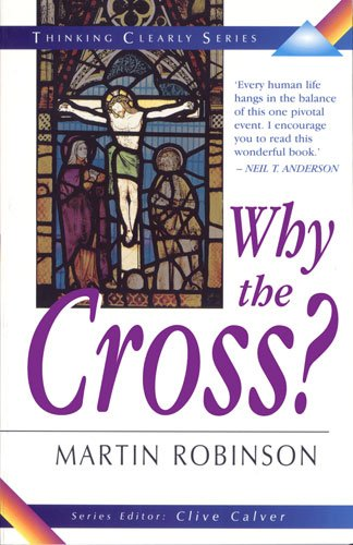 9780825460210: Why the Cross? (Thinking Clearly)