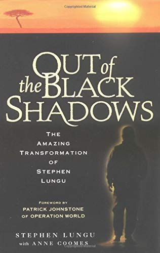 9780825460258: Out of the Black Shadows: The Amazing Transformation of Stephen Lungu