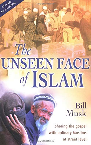 9780825460548: The Unseen Face of Islam: Sharing the Gospel with Ordinary Muslims at Street Level
