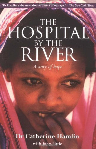 The Hospital by the River: A Story: Hamlin, Catherine; Little,