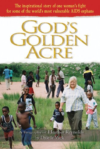 God's Golden Acre: The Inspirational Story of: le Vack, Dale