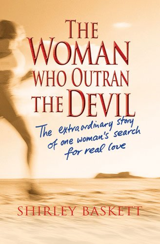 9780825460951: The Woman Who Outran the Devil: The Extraordinary Story of One Woman's Search for Real Love