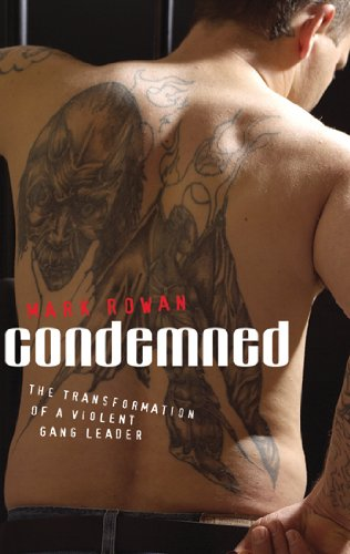 9780825461668: Condemned: The Transformation of a Violent Gang Leader
