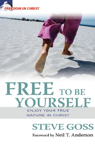 9780825461897: Free to Be Yourself: Enjoy Your True Nature in Christ (Freedom in Christ Discipleship Series)