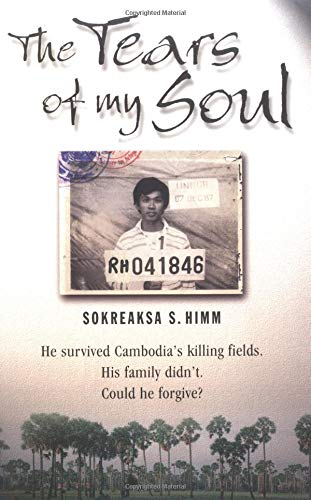 9780825462184: The Tears of My Soul: The Story of a Boy Who Survived the Cambodian Killing Fields