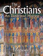 9780825462566: Christians, The: An Illustrated History