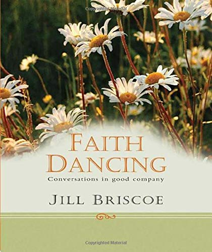 Faith Dancing: Conversations in Good Company (0825462886) by Briscoe, Jill