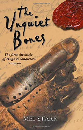 9780825462900: The Unquiet Bones: The First Chronicle of Hugh de Singleton, Surgeon (The Chronicles of Hugh de Singleton, Surgeon)