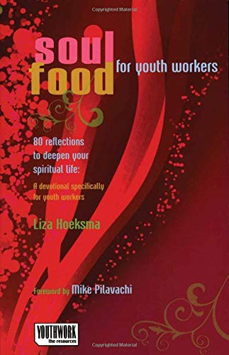 9780825463037: Soul Food for Youth Workers: 80 Reflections to Deepen Your Spiritual Life: A Devotional Specifically for Youth Workers