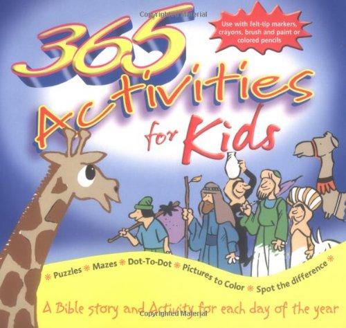 365 Activities for Kids: Tim Dowley & Peter Wyart Angus Hudson
