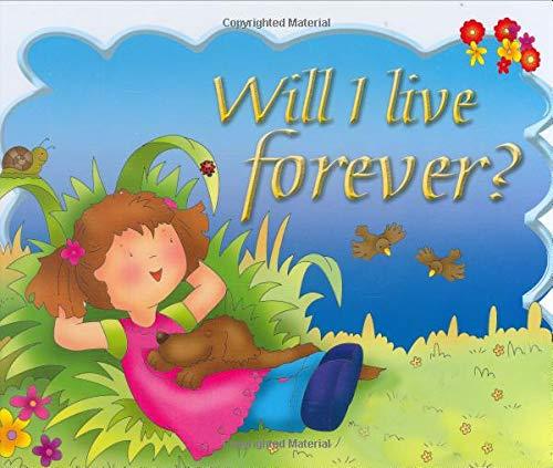 9780825473067: Will I Live Forever?