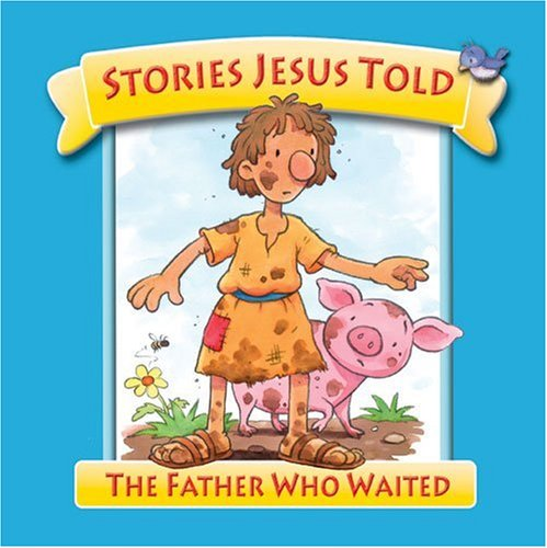 9780825473142: The Father Who Waited (Stories Jesus Told)