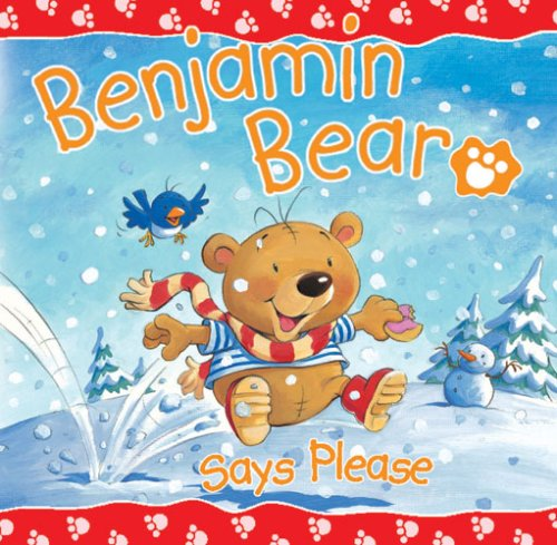 Benjamin Bear Says Please: Claire Freedman