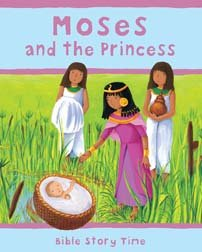 9780825478147: Moses and the Princess (Bible Story Time)