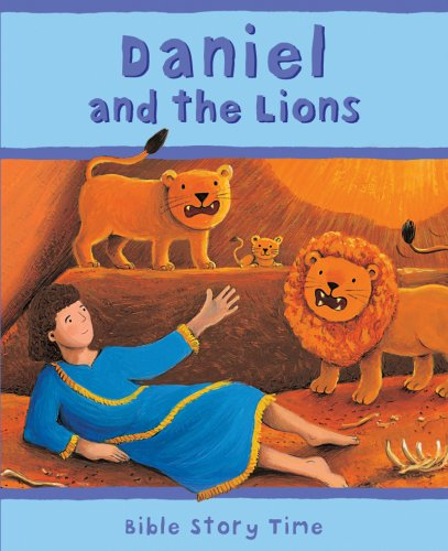 9780825478376: Daniel and the Lions (Bible Story Time)