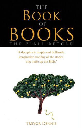 BOOK OF BOOKS, THE: The Bible Retold: Trevor Dennis