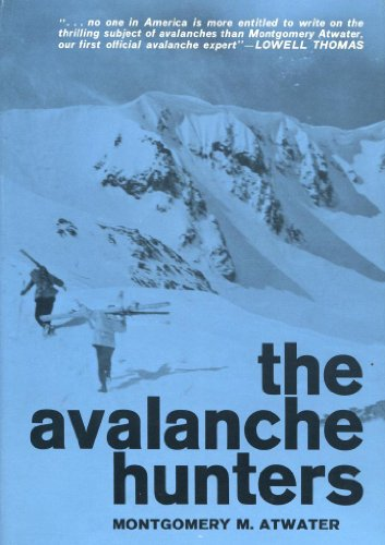 The Avalanche Hunters: Montgomery M Atwater