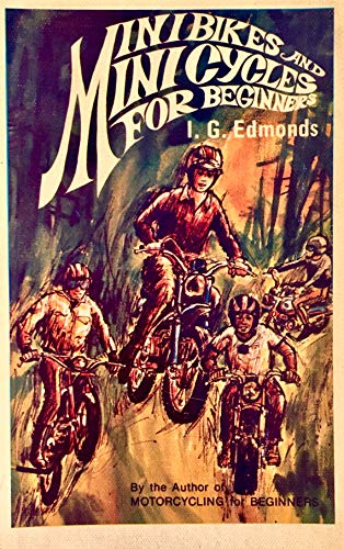 Minibikes and Minicycles for Beginners: Edmonds, I. G.