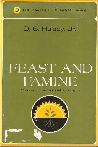 Feast and Famine, Nature man series 3 [SIGNED]: Halacy, Daniel Stephen