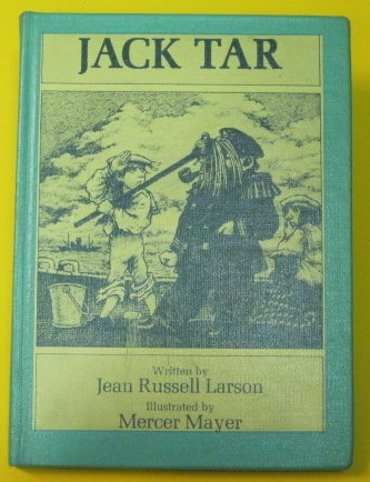 Jack Tar. Illustrated By Mercer Mayer: Larson, (Jean Russell).