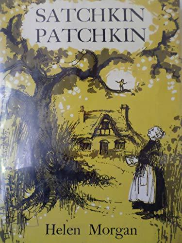 Satchkin Patchkin: Morgan, Helen Axford;